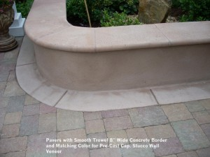 """Pavers with Smooth Trowel 8"""" Wide Concrete Border and Matching Color for Pre-Cast Cap. Stucco Wall  Veneer"""